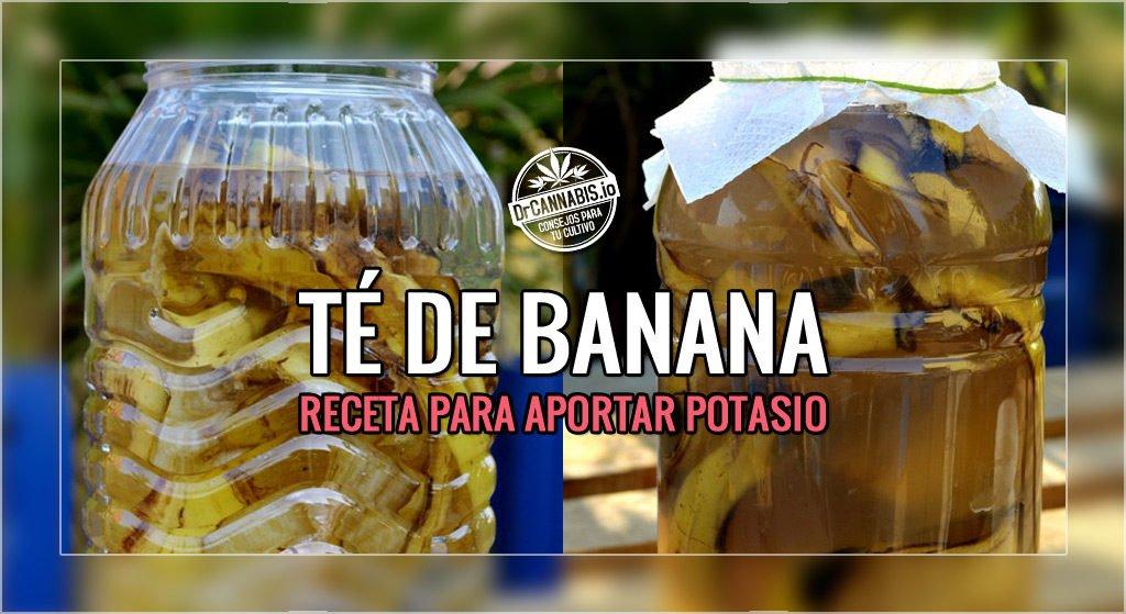 Cascara Té Banana Potasio marihuana